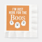 I'm Just Here for the Boos - Funny Halloween Party Paper Napkin