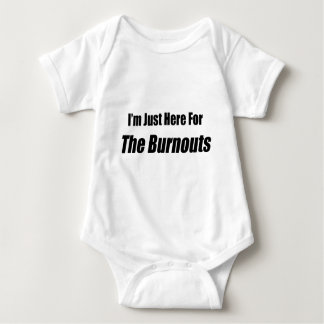 I'm Just Here For The Burnouts By Gear4gearheads Baby Bodysuit