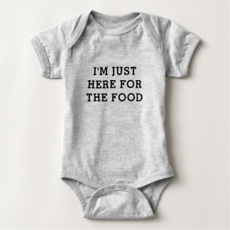 I'M JUST HERE FR THE FOOD Funny Text Quote Baby Bodysuit