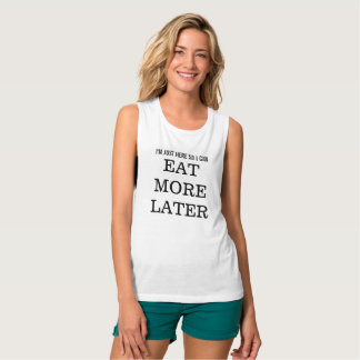 I'm Just Here So I Can Eat More Later Workout Tank