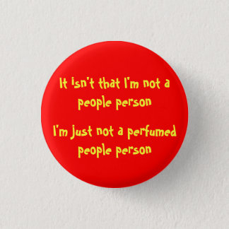 I'm Just Not A Perfumed People Person 3 Cm Round Badge