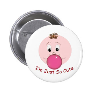 I'm just so cute buttons