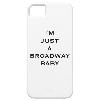 I'm just to broadway baby founds iphone iPhone 5 cases