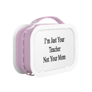 I'm Just Your Teacher Not Your Mom Yubo Lunch Box