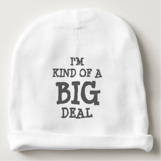 I'm kind of a BIG deal beanie hat for baby Baby Beanie