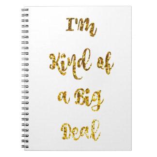 I'm Kind of a Big Deal in Gold Glitter Notebooks