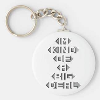 Im Kind Of A Big Deal Basic Round Button Key Ring