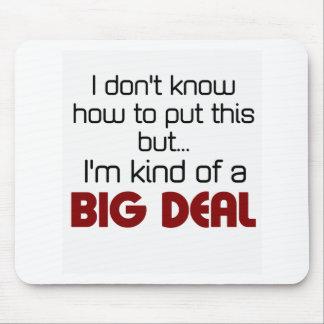 I'm kind of a big deal mouse mat