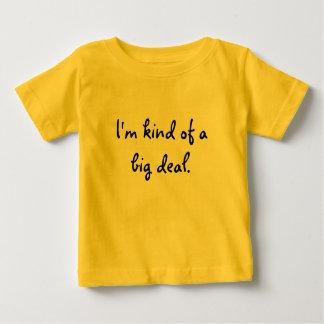 I'm kind of a big deal. t shirt