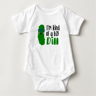 I'm Kind of a Big Dill Baby Bodysuit
