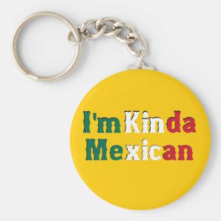 I'm Kinda Mexican Key Ring