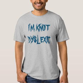 """I'm Knot Dyslexic"" t-shirt"