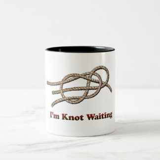 I'm Knot Waiting - Mug