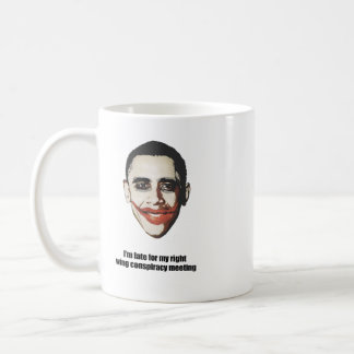 I'm late for my right wing conspiracy meeting basic white mug