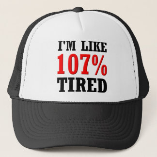 I'm Like 107% Tired Funny Ball Cap Hat