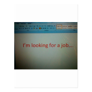 I'm looking for a job... postcard