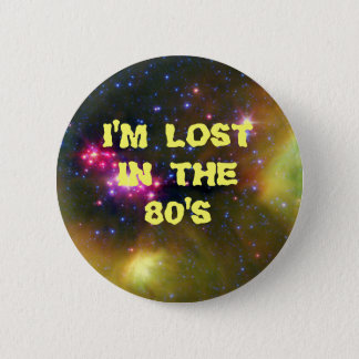 I'm Lost In The 80's 6 Cm Round Badge