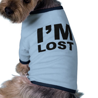 I'm Lost Products & Designs! Dog Tee Shirt