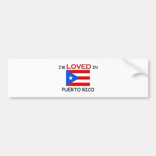 I'm Loved In PUERTO RICO Bumper Stickers