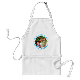 """""""I'm Mad, You're Mad, We're All Mad Here!"""" Apron"""