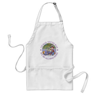 I'M MAD, YOU'RE MAD, WE'RE ALL MAD HERE! STANDARD APRON