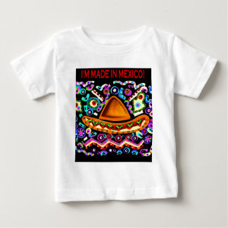 I'M MADE IN MEXICO BABY T-Shirt