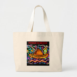 I'M MADE IN MEXICO LARGE TOTE BAG