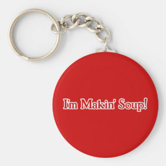I'm Makin' Soup Basic Round Button Key Ring