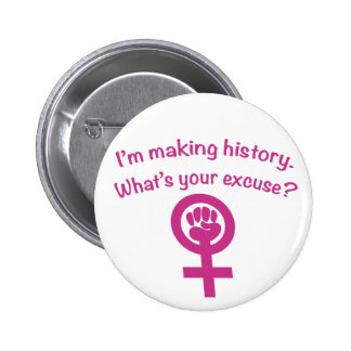 I'm Making History. What's Your Excuse? (pink) 6 Cm Round Badge