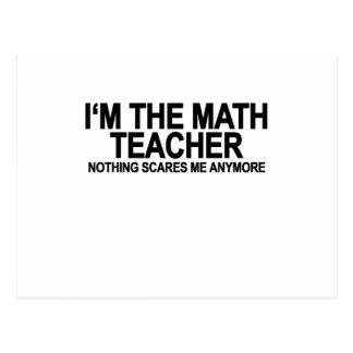 I'M MATH TEACHER NOTHING SCARES ME.png Postcard
