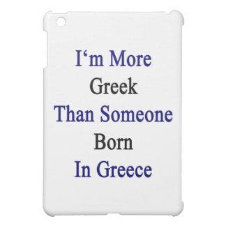 I'm More Greek Than Someone Born In Greece iPad Mini Cases