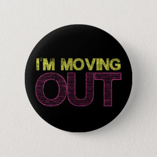 I'm moving out 6 cm round badge