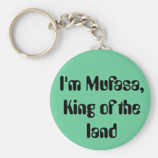 I'm Mufasa, King of the land Basic Round Button Key Ring