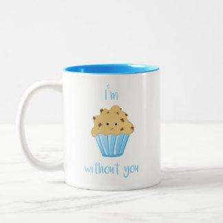 I'm MUFFIN without you - Mug