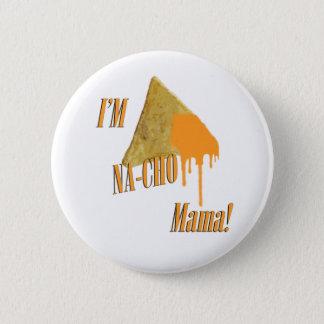 I'm Na-Cho Mama! 6 Cm Round Badge
