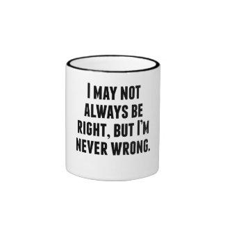 I'm Never Wrong Mugs