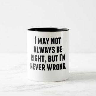 I'm Never Wrong Coffee Mugs