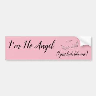 I'm no Angel bumper sticker in pink