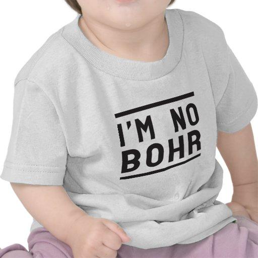 I'm no Bohr T-shirt