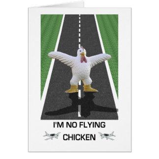 I'm No Flying Chicken Card