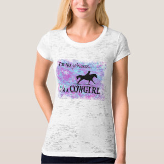 I'm no princess, I'm a COWGIRL! T-Shirt
