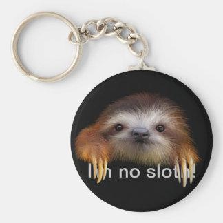 I'm No Sloth Keychain