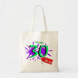 I'm Not 30 I'm 29.99 Paint Sploch Budget Tote Bag