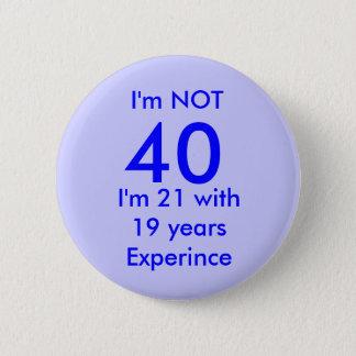I'm NOT , 40, 6 Cm Round Badge