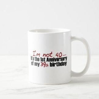 I'M Not 40 Coffee Mug