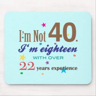 I'm Not 40 - Funny Birthday Gift Mouse Pad