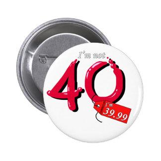 I'm Not 40 I'm 39.99 Bubble Text 6 Cm Round Badge