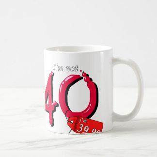 I'm Not 40 I'm 39.99 Bubble Text Mugs
