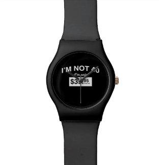 Im Not 40, Im Only $39.95 Plus Tax Watch