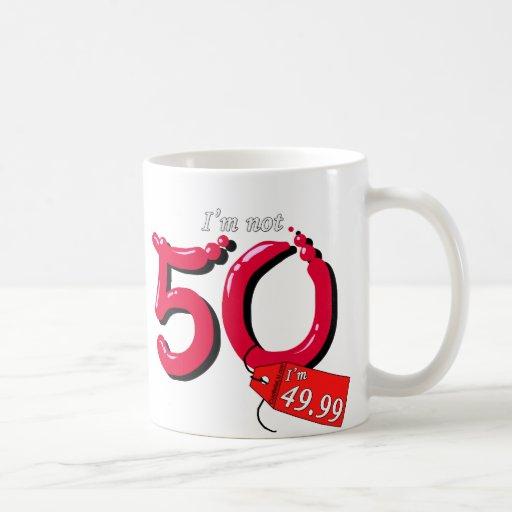 I'm Not 50 I'm 49.99 Bubble Text Mug